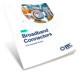 eBook - The Complete Guide to Broadband Connectors